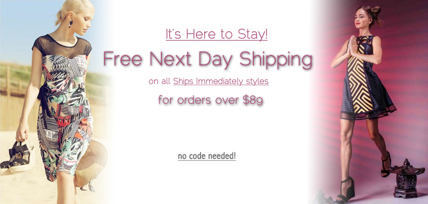 Get Free Next Day Shipping for all Ships Immediately Styles