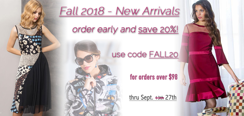 Fall 2018 New Arrivals: order early and get 20% off