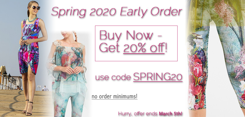 Spring 2020 Early Order: Buy Now - Get 20% off